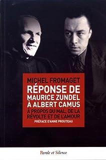 Réponse de Maurice Zundel à Albert Camus: à propos du mal, de la révolte et de l'amour