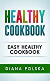 Healthy Cookbook: Easy Healthy Cookbook