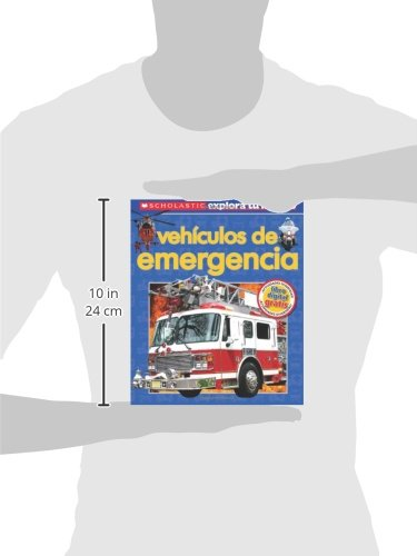 Scholastic Explora Tu Mundo: Vehículos de emergencia: (Spanish language edition of Scholastic Discover More: Emergency Vehicles) (Spanish Edition) by Brand: Scholastic en Espanol