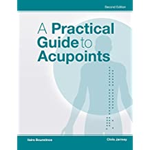A Practical Guide to Acupoints, 2nd Edition
