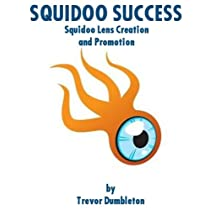 Squidoo Success: Squidoo Lens Creation and Promotion Kindle Edition