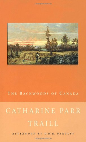 The Backwoods of Canada (New Canadian Library)
