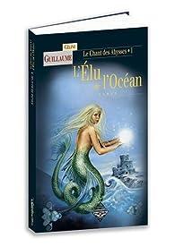 CHANT DES ABYSSES, tome 1 : L'ELU DE L'OCEAN par Céline Guillaume