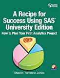 A Recipe for Success Using SAS University