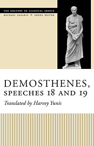 Demosthenes, Speeches 18 and 19 (The Oratory Of Classical Greece)