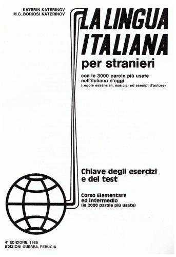 La lingua italiana per stranieri, corso elementare e intermedio : Chiave degli esercizi e dei test