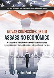 Novas Confissões De Um Assassino Econômico: A Chocante História Por Trás Dos Bastidores Sobre Como Os Estados