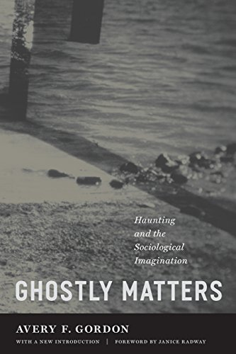 Ghostly Matters: Haunting and the Sociological Imagination