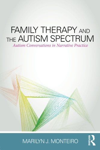 Family Therapy and the Autism Spectrum: Autism Conversations in Narrative (Spectrum Triangle)