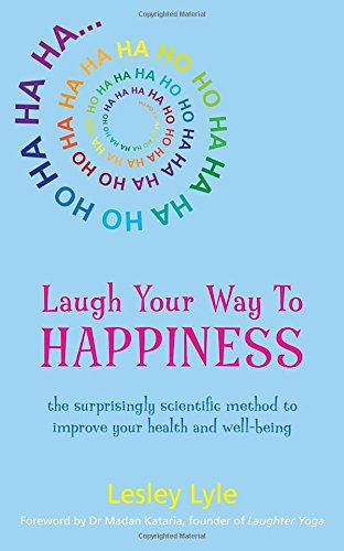 Laugh Your Way to Happiness: The Science of Laughter for Total Well-Being