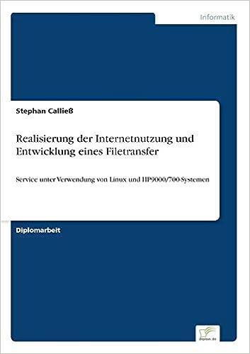 Realisierung der Internetnutzung und Entwicklung eines Filetransfer: Service unter Verwendung von Linux und HP9000/700-Systemen (German Edition)
