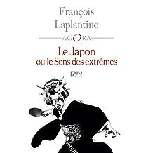 Le Japon ou le sens des extrêmes (Agora t. 394) (French Edition)