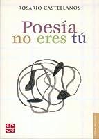 POESÍA NO ERES TÚObra Poética (1948-1971)