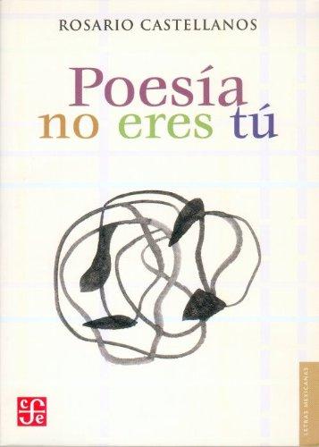 Download Poesía no eres tú : obra poética 1948-1971 (Letras Mexicanas) (Spanish Edition) ebook