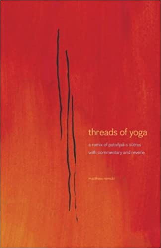 threads of yoga: a remix of patanjali-s sutra-s, with ...