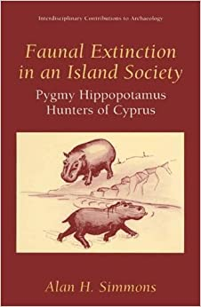 faunal-extinction-in-an-island-society-pygmy-hippopotamus-hunters-of-cyprus-interdisciplinary-contributions-to-archaeology