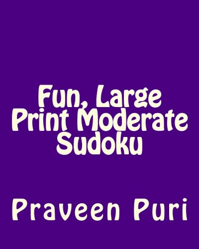 Download Fun, Large Print Moderate Sudoku: Easy to Read, Large Grid Puzzles PDF