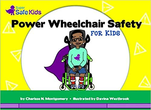 Power Wheelchair Safety for Kids: A Super Safe Kids book (Super Safe