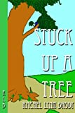 Stuck Up A Tree (Produced Plays by Rachel Lynn Brody Book 3)