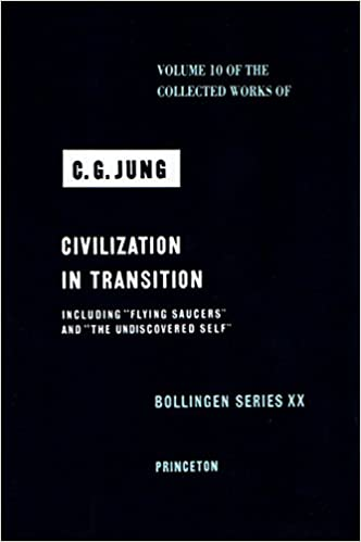 Civilization in Transition (The Collected Works of C. G. Jung, Volume 10)