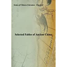 Selected Fables of Ancient China: Gems of Chinese Literature