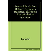 External Trade and Balance Payments Statistical Yearbook: Recapitulation 1958-1991