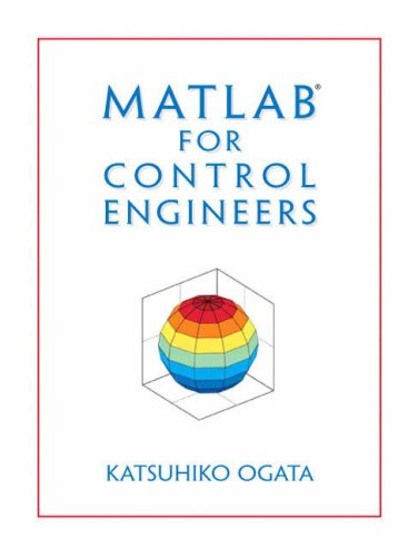 MATLAB for Control Engineers (Matlab 2014 Software)