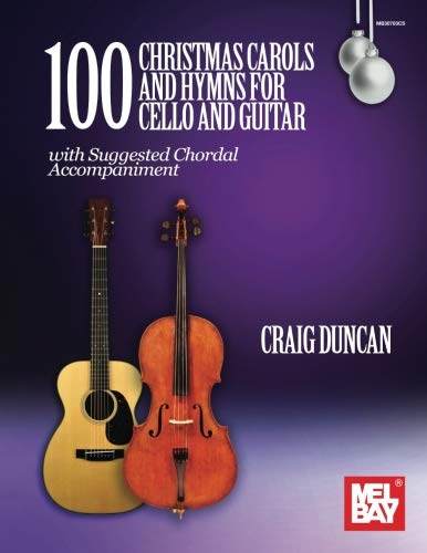 100 Christmas Carols and Hymns for Cello and Guitar ()