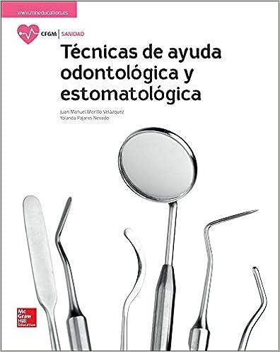 Técnicas de ayuda odontológica y estomatológica de Juan Manuel Morillo y Yolanda Pajares