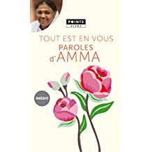 Tout est en vous. Paroles d'Amma: Paroles d'Amma (French Edition)
