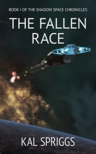 The Fallen Race (The Shadow Space Chronicles Book 1)