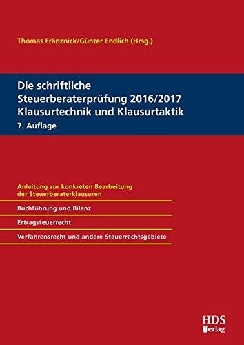 Die schriftliche Steuerberaterprüfung 2016/2017 Klausurtechnik und Klausurtaktik Taschenbuch – 3. Mai 2016 Matthias Goldhorn René Jacobi Thorsten Jahn Jörg-Thomas Knies