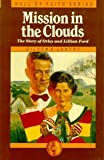 Mission in the Clouds, Eileen E. Lantry, 0816308713