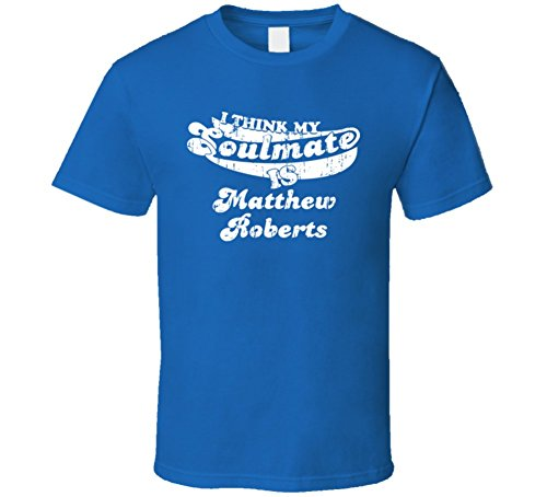 i-think-my-soulmate-is-matthew-roberts-funny-worn-look-t-shirt-2xl-royal-blue