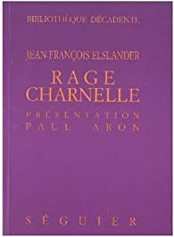Rage charnelle par Jean-François Elslander