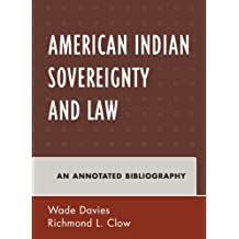 American Indian Sovereignty and Law: An Annotated Bibliography (Native American Bibliography Series)