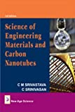 Science of Engineering Materials and Carbon Nanotubes, Srivastava, C. M. and Srinivasan, C., 1906574693