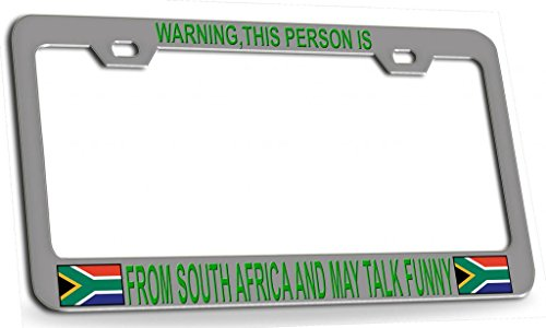 WARNING THIS PERSON IS FROM SOUTH AFRICA AND MAY TALK FUNNY South African Steel Metal License Plate Frame Chrome Gr -  Shirt Mania, OTCC001402297