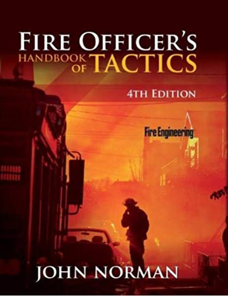 Fire Officer S Handbook Of Tactics Fire Engineering Norman John 9781593702793 Amazon Com Books