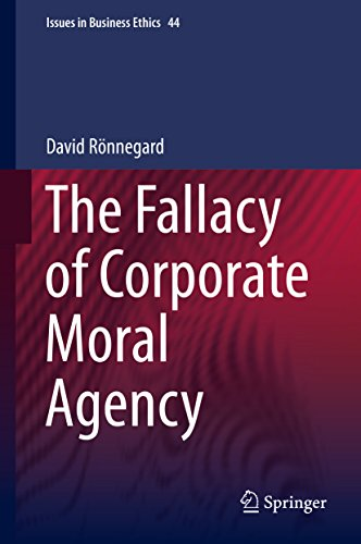 the-fallacy-of-corporate-moral-agency-issues-in-business-ethics