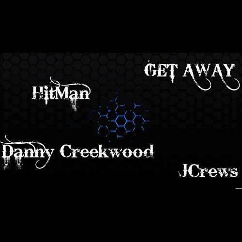 get-away-feat-danny-creekwood-jcrews-explicit