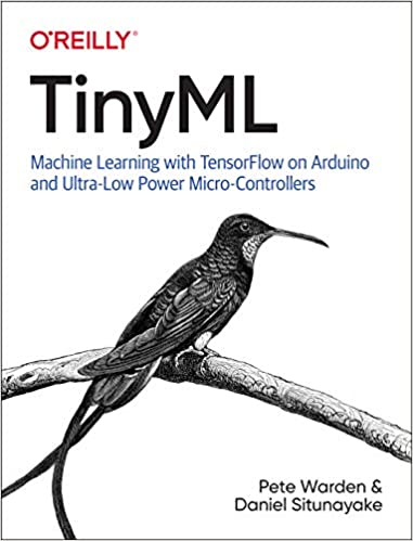 TinyML: Machine Learning with TensorFlow on Arduino, and