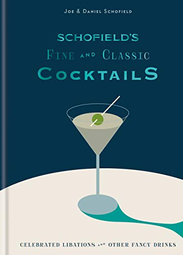 Amazon com: Schofield's Fine and Classic Cocktails