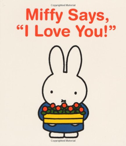 Miffy Says, I Love You!