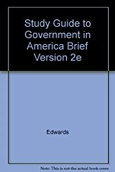 Study Guide to Accompany Government in America: People, Politics, and Policy : Brief Edition