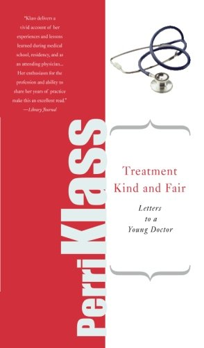 Treatment Kind and Fair: Letters to a Young Doctor
