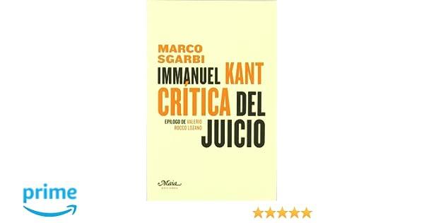 Immanuel Kant Critica Del Juicio Claves para comprender la filosofía: Amazon.es: Marco Sgarbi, Valerio Rocco Lozano, Jaime González-Capitel: Libros