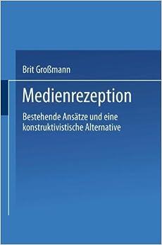 Book Medienrezeption: Bestehende Ansätze und eine konstruktivistische Alternative (German Edition)