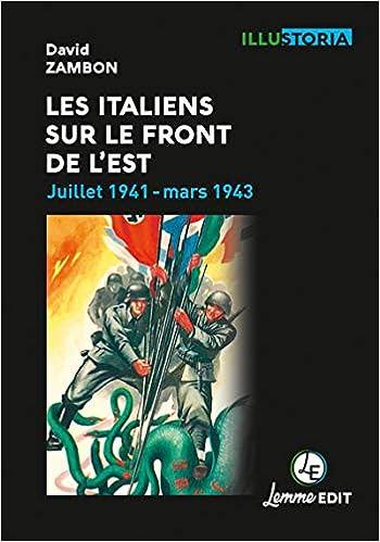 Amazon Fr Les Italiens Sur Le Front De L Est Juillet 1941