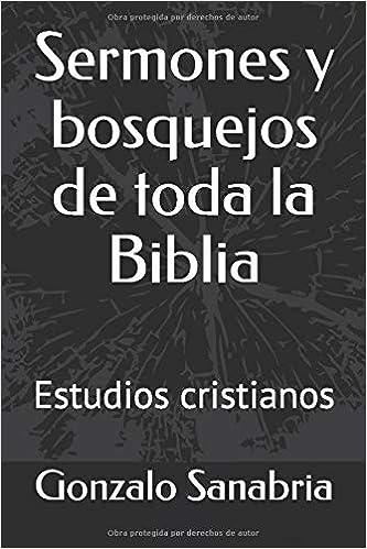 Sermones y bosquejos de toda la Biblia: Estudios cristianos